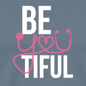 Be You Tiful Shirts - Men's Premium T-Shirt
