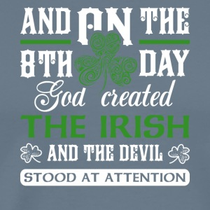 On The 8th Day God Created The Irish T Shirt - Men's Premium T-Shirt