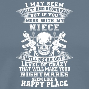 If you mess with my niece I will break out - Men's Premium T-Shirt