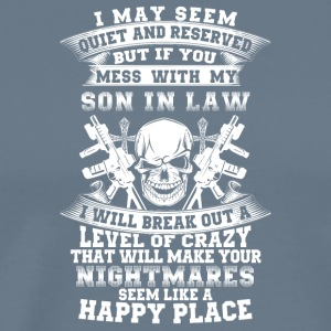 If you mess with my son in law I will break out - Men's Premium T-Shirt