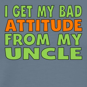 I Get My Bad Attitude From My Uncle - Men's Premium T-Shirt