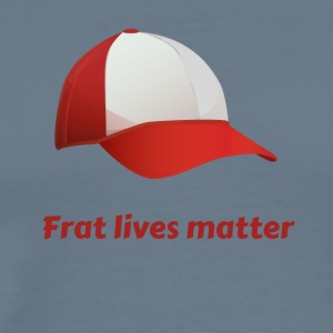 Frat lives matter - Men's Premium T-Shirt