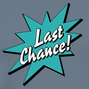 last chance - Men's Premium T-Shirt