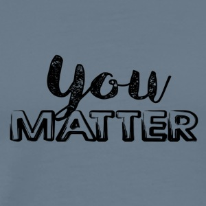 You Matter - Men's Premium T-Shirt