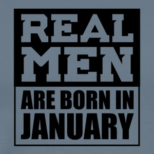 Real Men are Born in January - Men's Premium T-Shirt