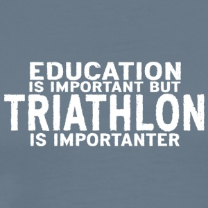 Education is important Triathlon is importanter - Men's Premium T-Shirt