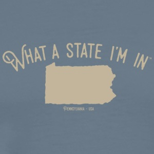 What a state I'm in - Pennsylvania - Men's Premium T-Shirt