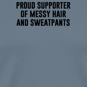 Proud supporter of messy hair and sweatpants - Men's Premium T-Shirt