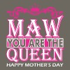 Maw You Are The Queen Happy Mothers Day - Men's Premium T-Shirt