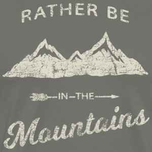 RATHER BE IN THE MOUNTAINS - Men's Premium T-Shirt