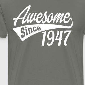 Awesome Since 1947 - Men's Premium T-Shirt