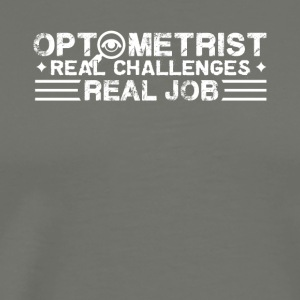 Optometrist Real Job Shirt - Men's Premium T-Shirt