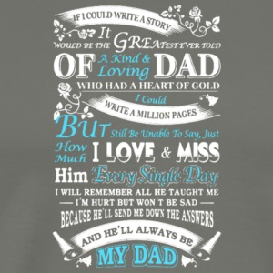 Story Of Dad I Love And Miss My Dad T Shirt - Men's Premium T-Shirt