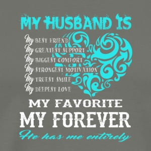 My Husband Is My Favorite My Forever T Shirt - Men's Premium T-Shirt