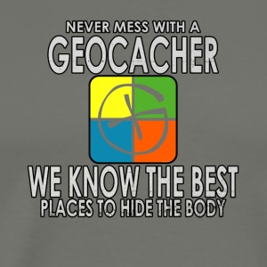 Never Mess With A Geocacher - Men's Premium T-Shirt