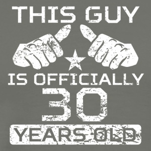This Guy Is Officially 30 Years Old - Men's Premium T-Shirt