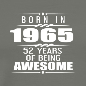 Born in 1965 52 Years of Being Awesome - Men's Premium T-Shirt