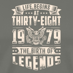 Life Begins at Thirty-Eight Legends 1979 for 2017 - Men's Premium T-Shirt