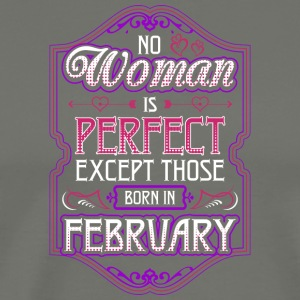 No Woman Is Perfect Except Those Born In February - Men's Premium T-Shirt
