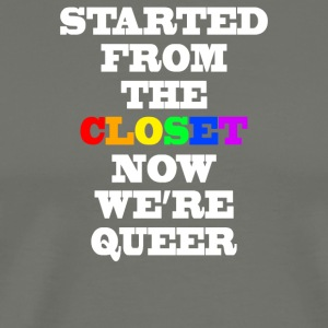 started from the closet now we are queer - Men's Premium T-Shirt