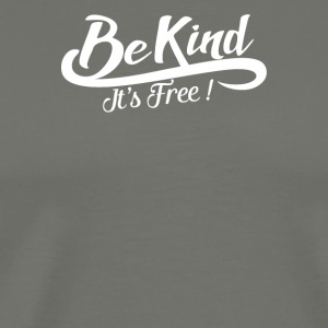 Be kind it s free - Men's Premium T-Shirt