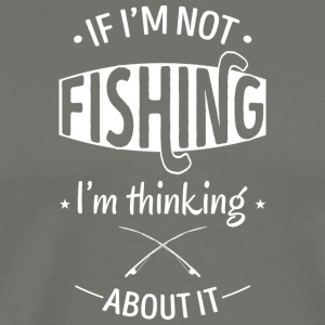 Thinking about fishing - Men's Premium T-Shirt