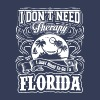 I Don't Need Therapy, I Just Need To Go To Florida - Men's Premium T-Shirt