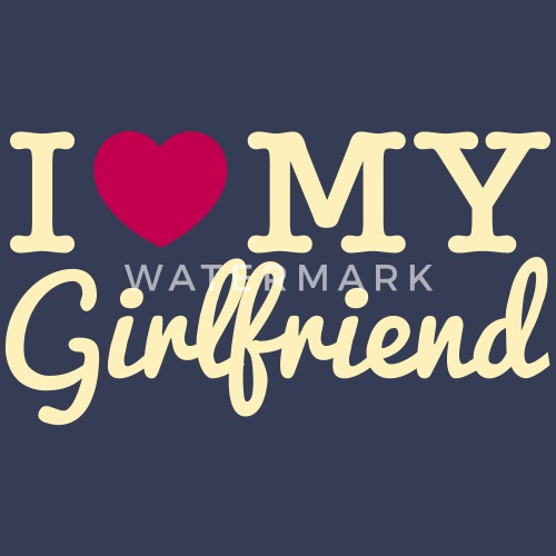 I Love My Girlfriend Mens Premium T Shirt Spreadshirt