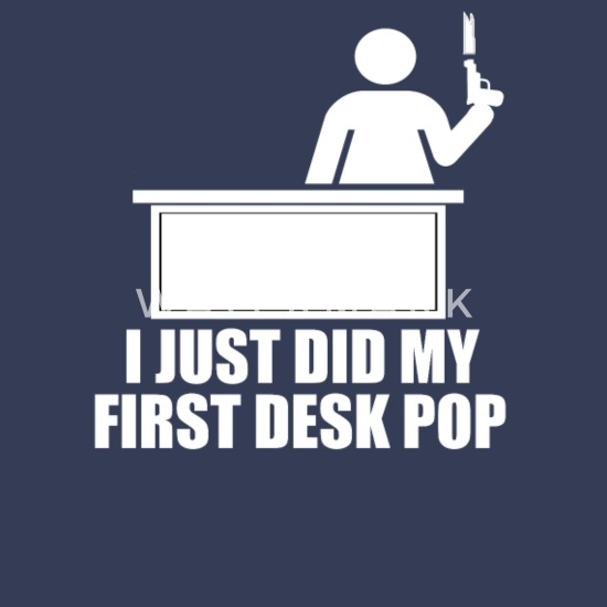 I Just Did My First Desk Pop The Other Guys Men S Premium T Shirt