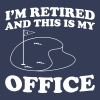 I'm retired and this is my office - Men's Premium T-Shirt