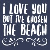 I Love You But I've Chosen The Beach - Men's Premium T-Shirt