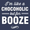 I'm like a chocoholic but for booze - Men's Premium T-Shirt