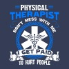 Physical Therapist I Get Paid to Hurt People Tee - Men's Premium T-Shirt