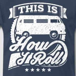This Is How I Roll Funny Camping Van Shirt - Men's Premium T-Shirt