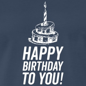 Adult humor - Happy Birthday to You - Men's Premium T-Shirt