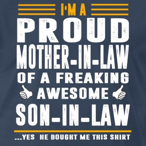 I m A Proud Mother In Law Of A Freaking Awesome - Men's Premium T-Shirt