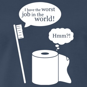 I Have The Worst Job In The World - Men's Premium T-Shirt