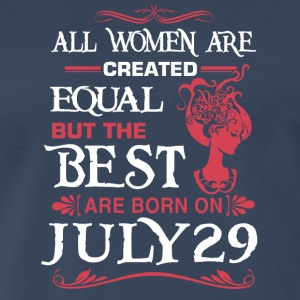 The Best Woman Born On July 29 - Men's Premium T-Shirt