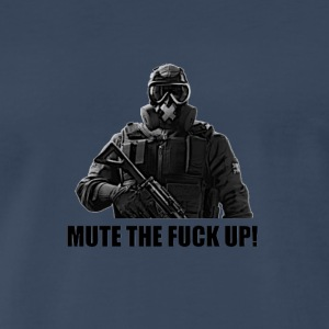 mute the fuck up - Men's Premium T-Shirt