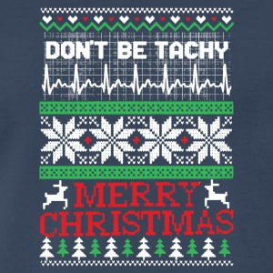 Don't Be Tachy-Ugly Christmas Sweater Nurse Tshirt - Men's Premium T-Shirt