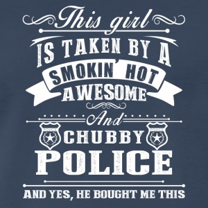 This Girl Is Taken By A Smokin Hot Awesome Police - Men's Premium T-Shirt