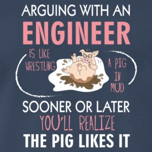 Arguing With An Engineer Wrestling A Pig T Shirt - Men's Premium T-Shirt