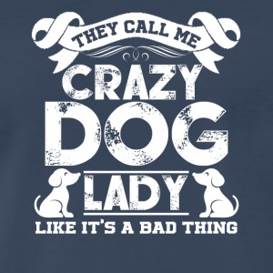 Crazy Dog Lady Tee & Hoodie - Men's Premium T-Shirt