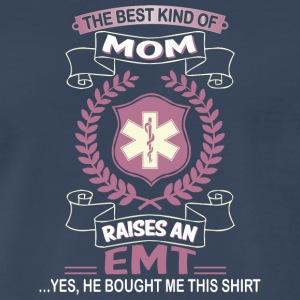 The Best Kind Of Mom Raise An EMT T Shirt - Men's Premium T-Shirt