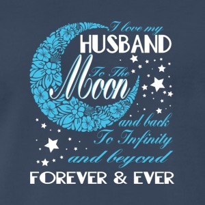 I Love My Husband To The Moon And Back T Shirt - Men's Premium T-Shirt