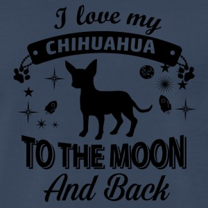 Love my Chihuahua - Men's Premium T-Shirt