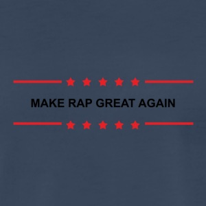 Make Rap Great Again - Men's Premium T-Shirt