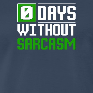0 Days Without Sarcasm - Men's Premium T-Shirt