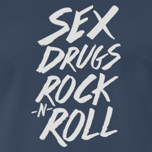 Sex Drugs Rock N Roll - Men's Premium T-Shirt