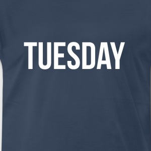 The Tuesday shirt by Pacific Tees - Men's Premium T-Shirt